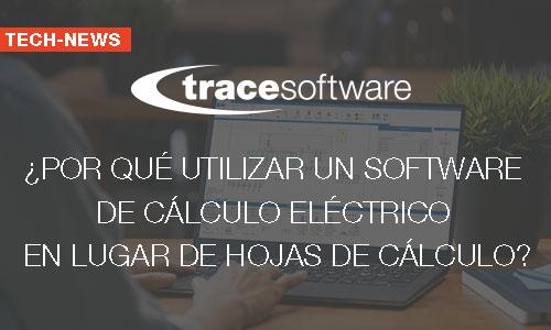 ¿Por qué utilizar un software de cálculo eléctrico en lugar de hojas de cálculo?