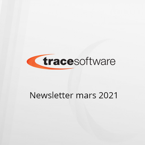 Newsletter mars 2021 - Trace Software