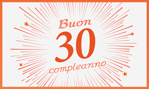 Buon Compleanno 30 Anni Con Trace Software Trace Software Italia