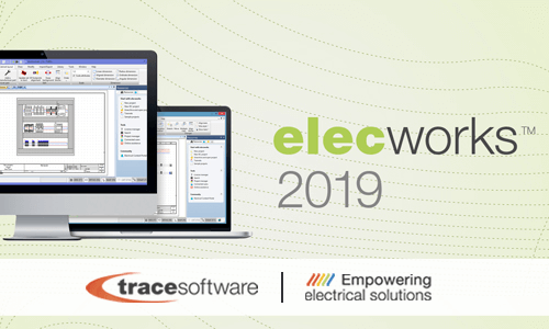 elecworks 2019 empowered user experience by Trace Software International