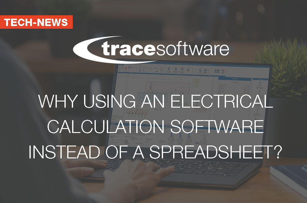 Why using an electrical calculation software instead of a spreadsheet?